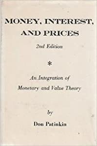 Money, Interest, And Prices: An Integration Of Monetary And Value Theory