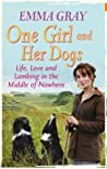One Girl and Her Dogs: Life, Love and Lambing in the Middle of Nowhere