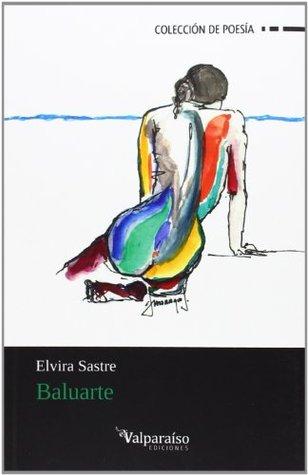 Baluarte by Elvira Sastre