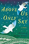 Above Us Only Sky by Michele Young-Stone