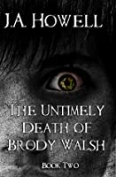 The Untimely Death of Brody Walsh (#2, The Possess Saga)
