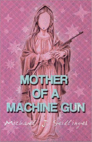Mother of a Machine Gun