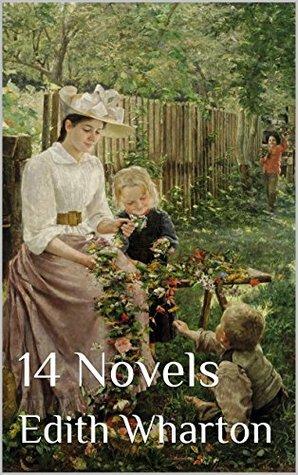 Edith Wharton: 14 Great Novels