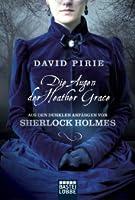 Die Augen der Heather Grace (Aus den dunklen Anfängen des Sherlock Holmes #1)