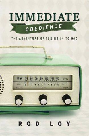 Immediate Obedience by Rod Loy