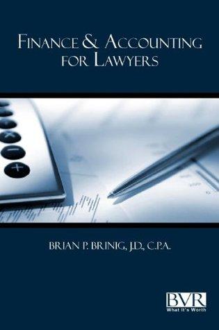 Finance & Accounting for Lawyers Brian P. Brinig