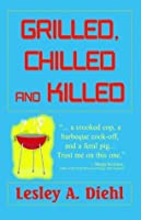 Grilled, Chilled and Killed (Big Lake Mystery #2)