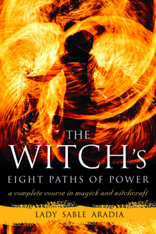 The Witch's Eight Paths of Power  A Complete Course in Magick and Witchcraft