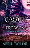Taste of Treason (The Tudor Enigma, #2)