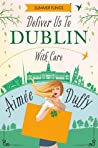 Deliver us to Dublin...With Care (Summer Flings #7)