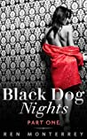 Black Dog Nights: Part One (The Club, #1.1)
