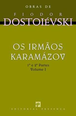 Os Irmãos Karamázov - Volume I: 1ª e 2ª Partes