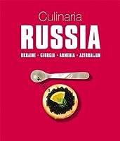 Culinaria Russia: Ukraine. Georgia. Armenia. Azerbaijan.