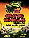 The Creature Chronicles: Exploring the Black Lagoon Trilogy