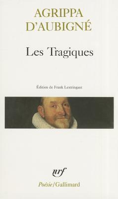 Les Tragiques by Théodore-Agrippa d'Aubigné