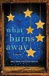 What Burns Away