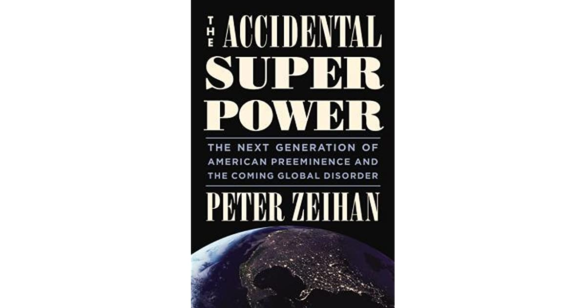 The Accidental Superpower: The Next Generation of American