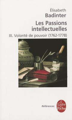 Les Passions Intellectuelles Tome 3 Volonte De Pouvoir By