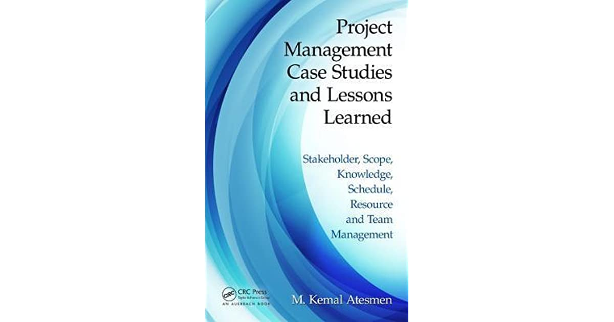 a case study of project and stakeholder management failures A case study of project and stakeholder management failures, a case study of project and stakeholder management failures project management lessons learned from the failure and a process innovation—case studies of.