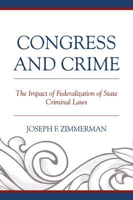 Congress and Crime: Impact of Federalization of State Criminal Laws