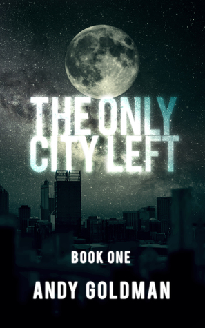 The Only City Left (The Only City Left, #1)