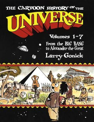The Cartoon History of the Universe I, Vol. 1-7 by Larry Gonick