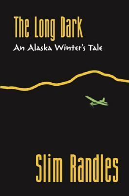 The Long Dark: An Alaska Winter's Tale (Humorous Historical Fiction Set in Alaska) (Humorous Historical Fiction Set in Alaska)