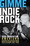 Gimme Indie Rock:...