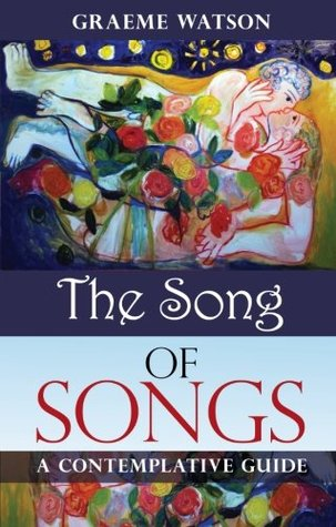 The Song of Songs: A Contemplative Guide