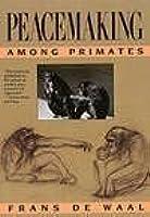 Peacemaking Among Primates: ,