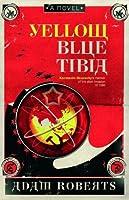 Yellow Blue Tibia: A Novel