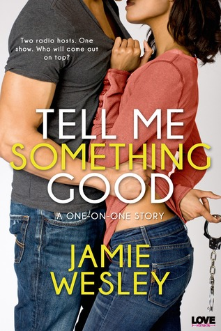 Tell Me Something Good by Jamie Wesley