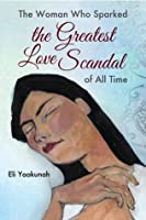 The Woman Who Sparked the Greatest Love Scandal of All Time
