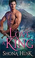 To Love a King (Court of Annwyn, #3)