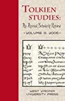 Tolkien Studies: An Annual Scholarly Review, Volume III