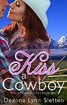 Kiss A Cowboy (Kiss A Cowboy Series #1)