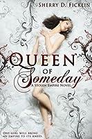 Queen of Someday (Stolen Empire, #1)