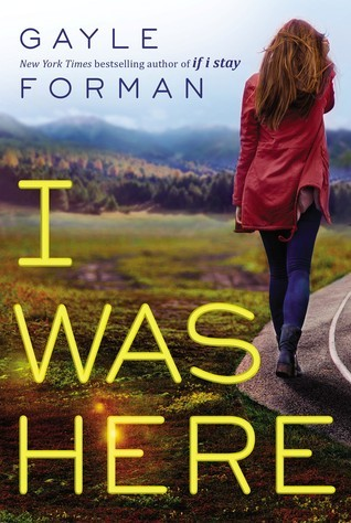 Gayle Forman- I Was Here