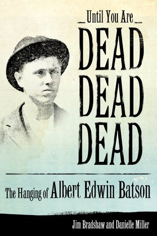 Until-You-Are-Dead-Dead-Dead-The-Hanging-of-Albert-Edwin-Batson