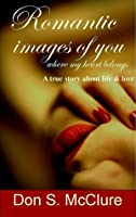 Romantic Images of You: Where My Heart Belongs