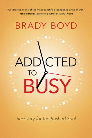 Pace Yourself Quitting The Business Of Busyness By Brady Boyd