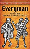 Everyman and Other Miracle and Morality Plays by Unknown