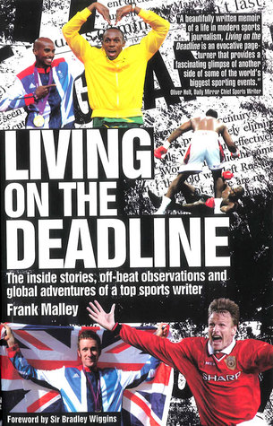 Living on the Deadline: Inside Stories, Off-beat Observations and Global Adventures of a Top Sports Writer