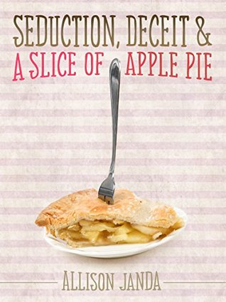 Seduction, Deceit & a Slice of Apple Pie (Marian Moyer, #2)