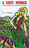 A Saucy Murder (Sonoma Wine Country Cozy Mysteries, #2)