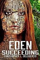 Eden Succeeding