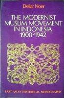 The Modernist Muslim Movement In Indonesia, 1900 1942