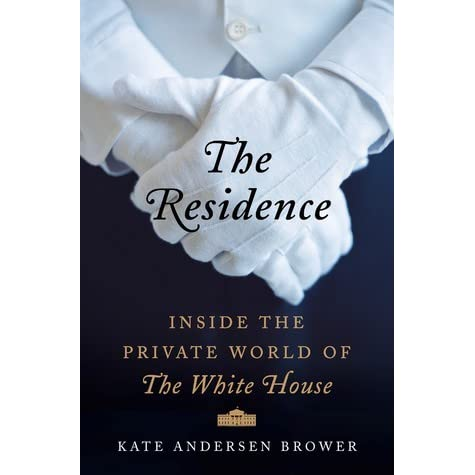 The residence inside the private world of the white house by kate the residence inside the private world of the white house by kate andersen brower fandeluxe Document