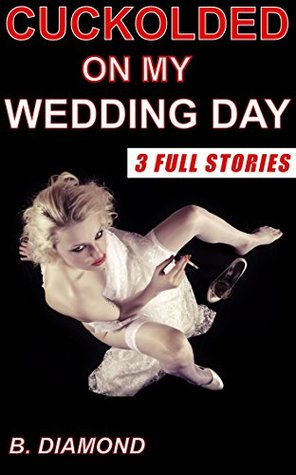 Cuckolded on my wedding day