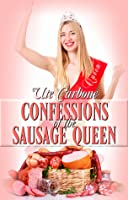 Confessions Of The Sausage Queen